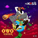 Download Music Mz Kiss – 'Owo Nikoko'