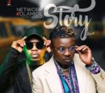 [Audio & Video] Network – ' Story Remix ' feat. Olamide