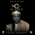 "GOSPEL MUSIC: Frank Edwards – ""No Other Name"""