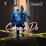 Download: Olakira – COME ' N DO