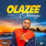 Download Song – Olazee –  Obianuju Mp3