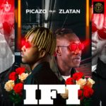 Download Music: Picazo Ft. Zlatan – If I