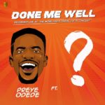Download Gospel Music: Preye Odede – Done Me Well ft. Tim Godfrey