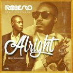 Download Music: Roberto Ft. King Kaka – Alright
