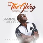 MUSIC: Sammie Okposo – The Glory Is Here