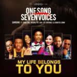 DOWNLOAD GOSPEL SONG: Samsong – ''My Life Belongs To You'' Feat. Eben, Ada Ehi, Prospa, Pst Saki, Pst Ruthney