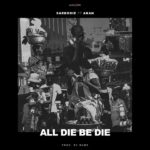[Download Music] Sarkodie Ft. ft. Akan – All Die Be Die