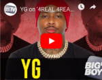 WATCH TV – YG Talks 4real 4real At Nipsey Hussle & More On Big Boy » Video