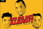 Download Remix: Twistar ft . Danny S X OlaDips – We Go Dey Alright