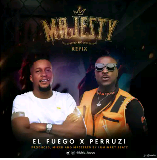 Download Music + Video: Peruzzi x El fuego – Majesty Remix