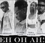 Download Music: JayBreeze – EH OH AH! Wande Coal x Tiwa Savage & Mystro
