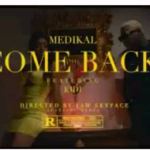 DOWNLOAD VIDEO: Medikal – Come Back ft. KiDi