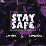 DOWNLOAD MP3: Jaywon feat. Save Fame – Stay Safe