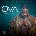 DOWNLOAD MUSIC: Selebobo – OVA ft. Tekno