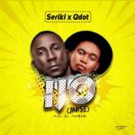 DOWNLOAD MP3: Seriki – Ijo Janse ft. Qdot