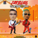 Download Music: Sexy Steel ft. Zlatan – Far Away