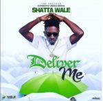 Download: Shatta Wale – Deliver Me (mp3)