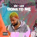 Download Music: Skales – Done To Me