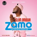 [Music] Slim Brown – Zamo (download now)