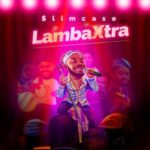 Download Music: Slimcase – Lamba Xtra MP3
