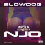 Download Music: Slowdog – NJO Ft Zoro x Deejay J Masta