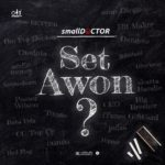 Download Music: Small Doctor – Set Awon