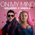 Download Music: Solarrio Ft. Niniola – On My Mind