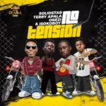 Download Music: Solidstar – NO TENSION Ft. Orezi feat. Terry Apala & Isoko Boy