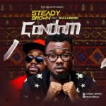 [Music] Download Steady Brown – Condom Ft. Shun Bebe