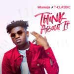 Download Music: T Classic – Think About It