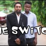 DOWNLOAD Comedy Video: Yawaskit – The Switch