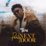 Download Teni – Party Next Door (mp3)