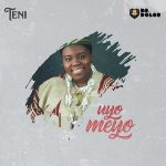 Download Music: Teni – Uyo Meyo