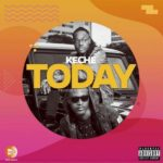 Download Music: Keche – Today (Produced By Forqzybeatz)