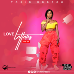 """Download Music: Tosin Robeck – """"Love Letter"""""""