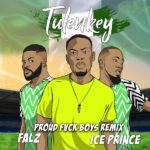 DOWNLOAD MP3: Tulenkey ft Lil Shaker (feat RJZ x Kubolor) & Sister Derby — Proud Fvck Boys (Ghana Version)