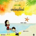 [MUSIC] Download, Jacezino – Understand | Mp3
