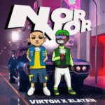 LYRICS: Viktoh x Zlatan – Nor Nor