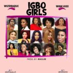 Download Music: WizDraque ft. Wink Kiss – Igbo Girls