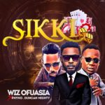 Download Music: Wizboyy Ft Phyno & Duncan Mighty – Sikki