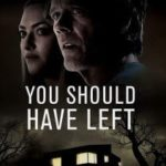 DOWNLOAD MOVIE: You Should Have Left (2020)