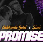 Download Mp3: Adekunle Gold Ft. Simi – Promise