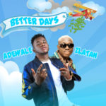 Download Track: Adewale Ft. Zlatan Ibile – 'Better Days'