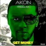 Foreign Song:  Akon – Get Money Ft. Anuel AA » Mp3