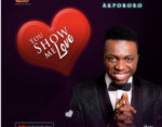 DOWNLOAD Akpororo – You Show Me Love (mp3)