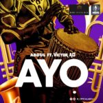Download Abdul Ft. Victor AD – Ayo » music