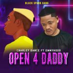 Download Music: Charley Dance ft. EmmyHood – Open 4 Daddy