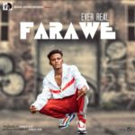 SONG: Ever Real — Farawe (Download)