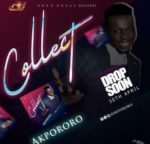 Downoad Music: Akpororo – Collect (Gospel Song)
