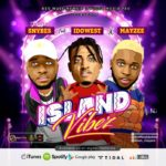 Download Music: Director Snybes ft. Idowest x Mayzee – Island Vibez